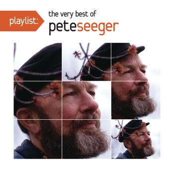 Playlist+The+Very+Best+Of+Pete+Seeger